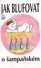 Jak blufovat o šampaňském