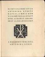 Život svatého otce Antonína, kterýž napsal a mnichům v cizině poslal svatý otec Athanáš, arcibiskup alexandrijský