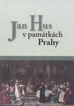 Jan Hus v památkách Prahy