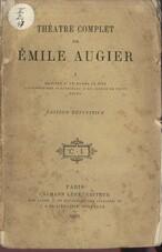 Théatre complet de Émile Augier de l'Académie française