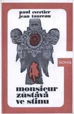Monsieur zůstává ve stínu