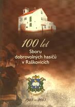 100 let Sboru dobrovolných hasičů v Raškovicích