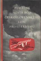 Památná místa boje československého lidu proti fašismu