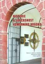 Historie a současnost Komorního Hrádku