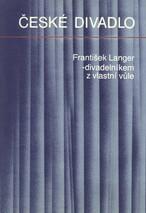 František Langer - divadelníkem z vlastní vůle