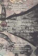 Bohemia hispánica: fondos españoles de los siglos XV a XVII en bibliotecas checas