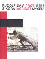 Rudolf Sikora: sám proti sebe