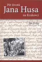 Pět životů Jana Husa na Krakovci