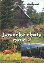 Lovecké chaty vypravují