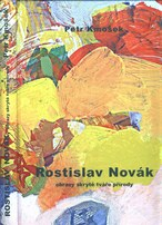 Rostislav Novák, obrazy skryté tváře přírody