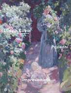 Ludvík Kuba (1863-1956) - poslední impresionista