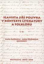 Slavista Jiří Polívka v kontexte literatúry a folklóru