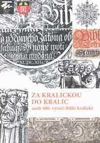 Za Kralickou do Kralic, aneb, 400. výročí Bible kralické