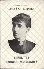 Věrná socialistka Charlotta Garrigue Masaryková