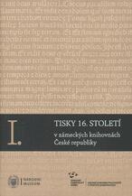 Tisky 16. století v zámeckých knihovnách České republiky