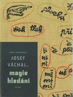 Josef Váchal - magie hledání