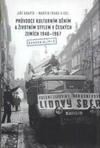 Průvodce kulturním děním a životním stylem v českých zemích 1948-1967