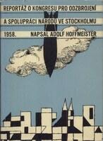 Reportáž o Kongresu pro odzbrojení a spolupráci národů ve Stockholmu od 16. do 22. července 1958