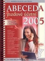 Abeceda mzdové účetní 2005