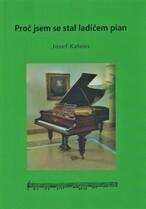 Proč jsem se stal ladičem pian