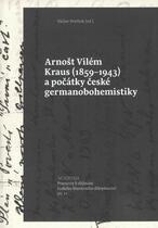 Arnošt Vilém Kraus (1859-1943) a počátky české germanobohemistiky
