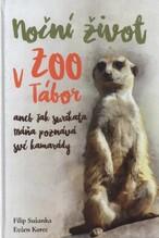 Noční život v ZOO Tábor, aneb, Jak surikata Máňa poznává své kamarády