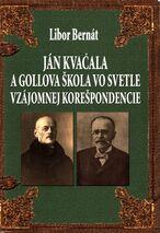 Ján Kvačala a Gollova škola vo svetle vzájomnej korešpondencie