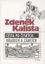Cesta po českých hradech a zámcích, aneb, Mezi tím, co je, a tím, co není