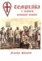Templáři v zemích Koruny české ve světle našich archivních pramenů