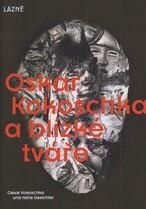 Oskar Kokoschka a blízké tváře