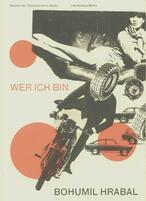 Wer ich bin. Bohumil Hrabal: Schrifsteller - Tscheche - Mitteleuropäer