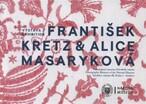 František Kretz & Alice Masaryková