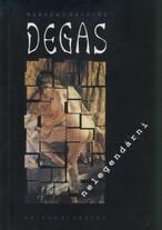 Degas nelegendární