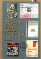 Vojenský exil a krajané v USA pro obnovu demokracie v Československu po únoru 1948