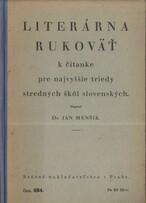 Literárna rukoväť k čítanke pre najvyššie triedy stredných škôl slovenských