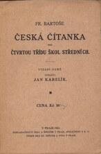 Fr. Bartoše Česká čítanka pro čtvrtou třídu škol středních
