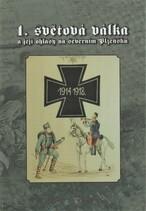1. světová válka a její ohlasy na severním Plzeňsku