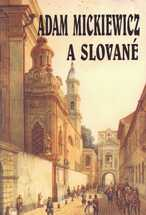 Adam Mickiewicz a Slované