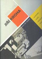 Jiří Kroha v proměnách umění 20. století