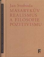 Masarykův realismus a filosofie pozitivismu