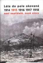 Léta do pole okovaná 1914-1918