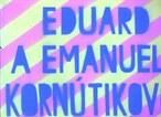 Eduard a Emanuel Kornútikovci