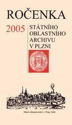 Ročenka Státního oblastního archivu v Plzni 2005