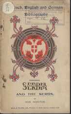 French, English and German bibliography concerning Serbia and the Serbes