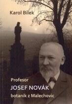 Prof. Josef Novák, botanik z Malechovic
